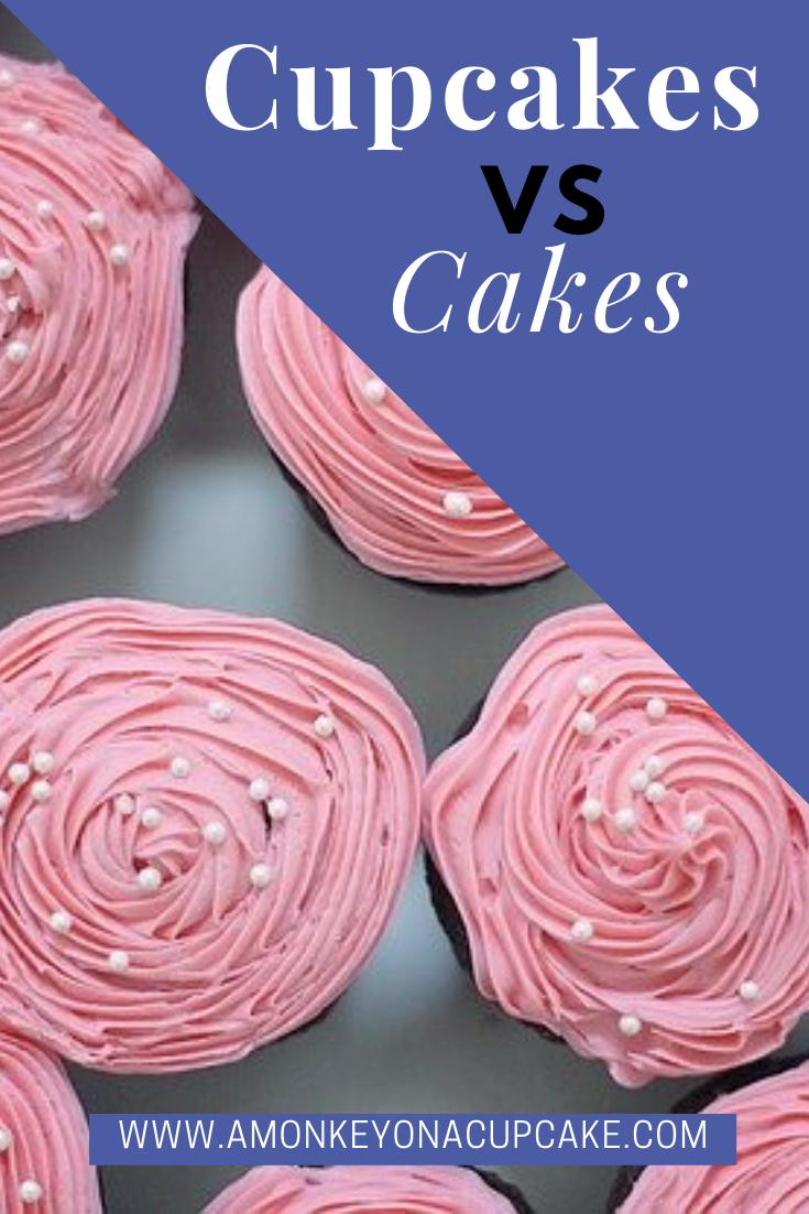 Cupcakes VS Cakes: The Great Debate
