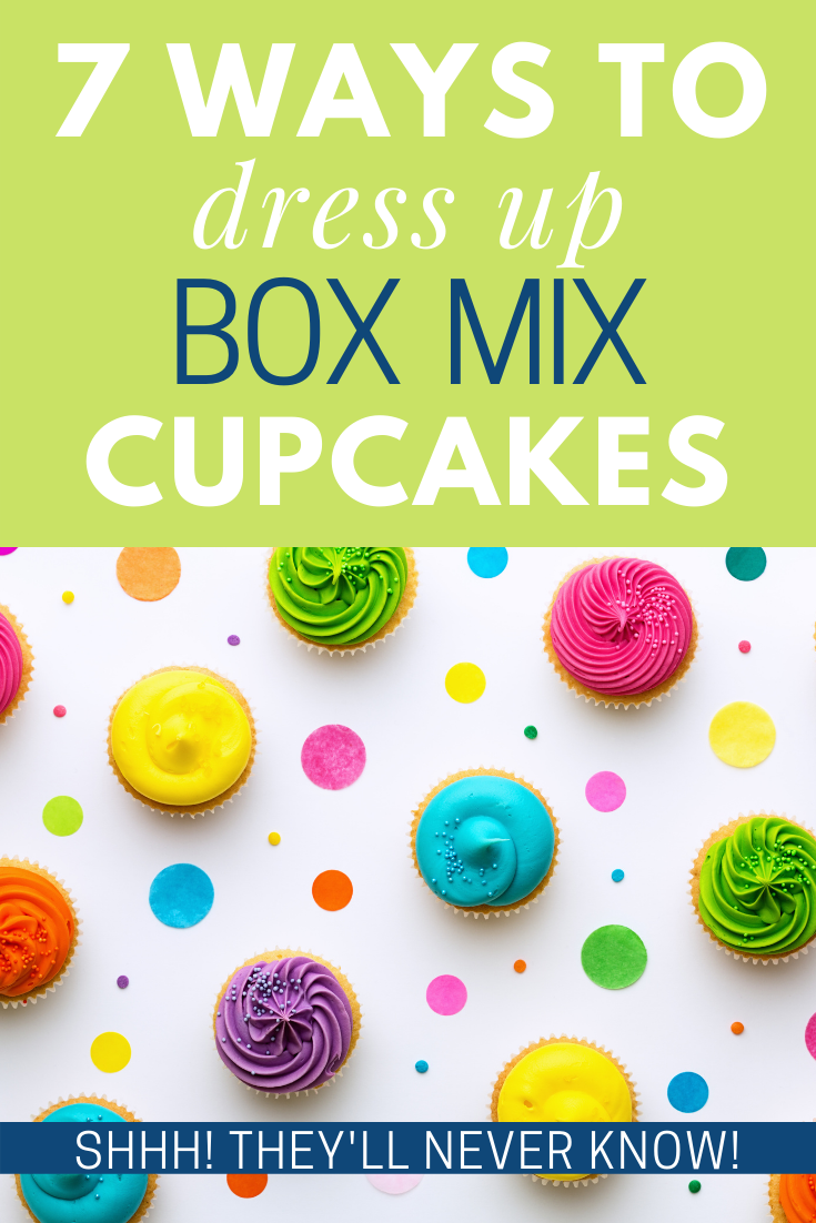 7 Ways to Dress Up Box Mix Cupcakes – Shhh! They'll Never Know!