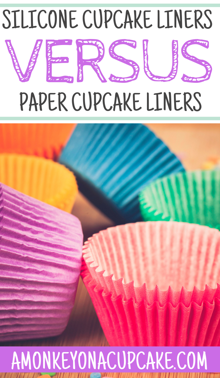 Silicone Cupcake Liners Versus Paper Cupcake Liners